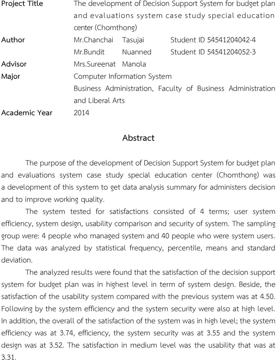 Sureenat Manola Computer Information System Business Administration, Faculty of Business Administration and Liberal Arts Abstract The purpose of the development of Decision Support System for budget