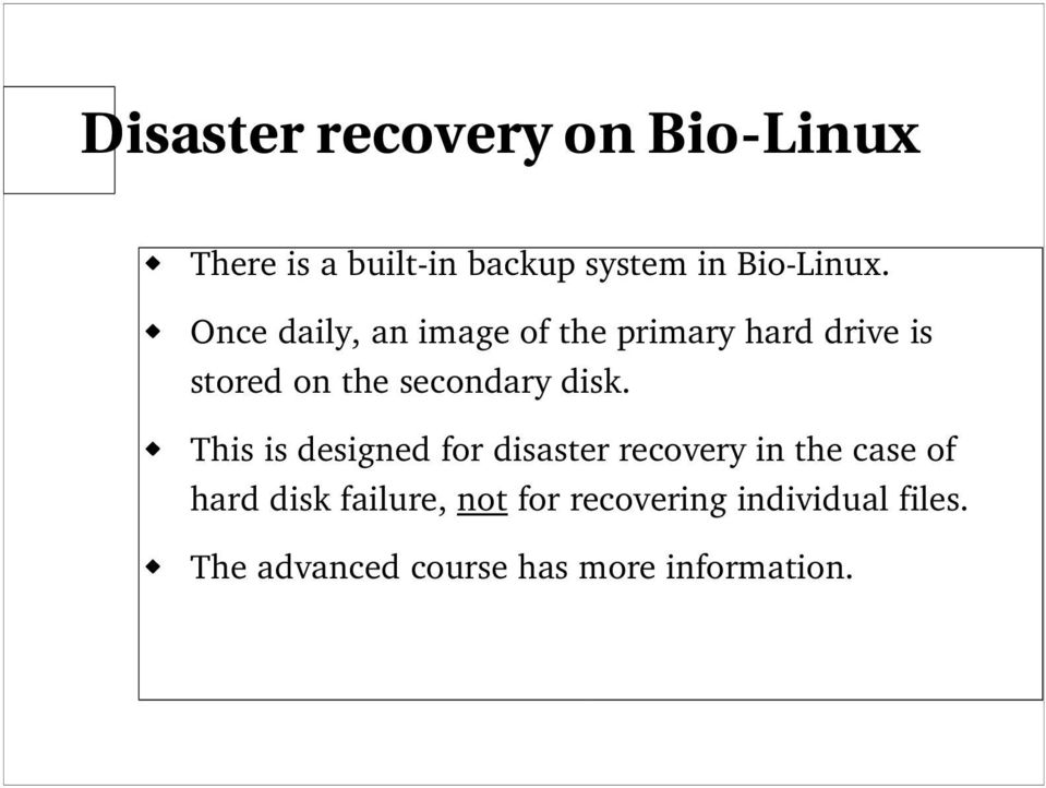 disk. This is designed for disaster recovery in the case of hard disk