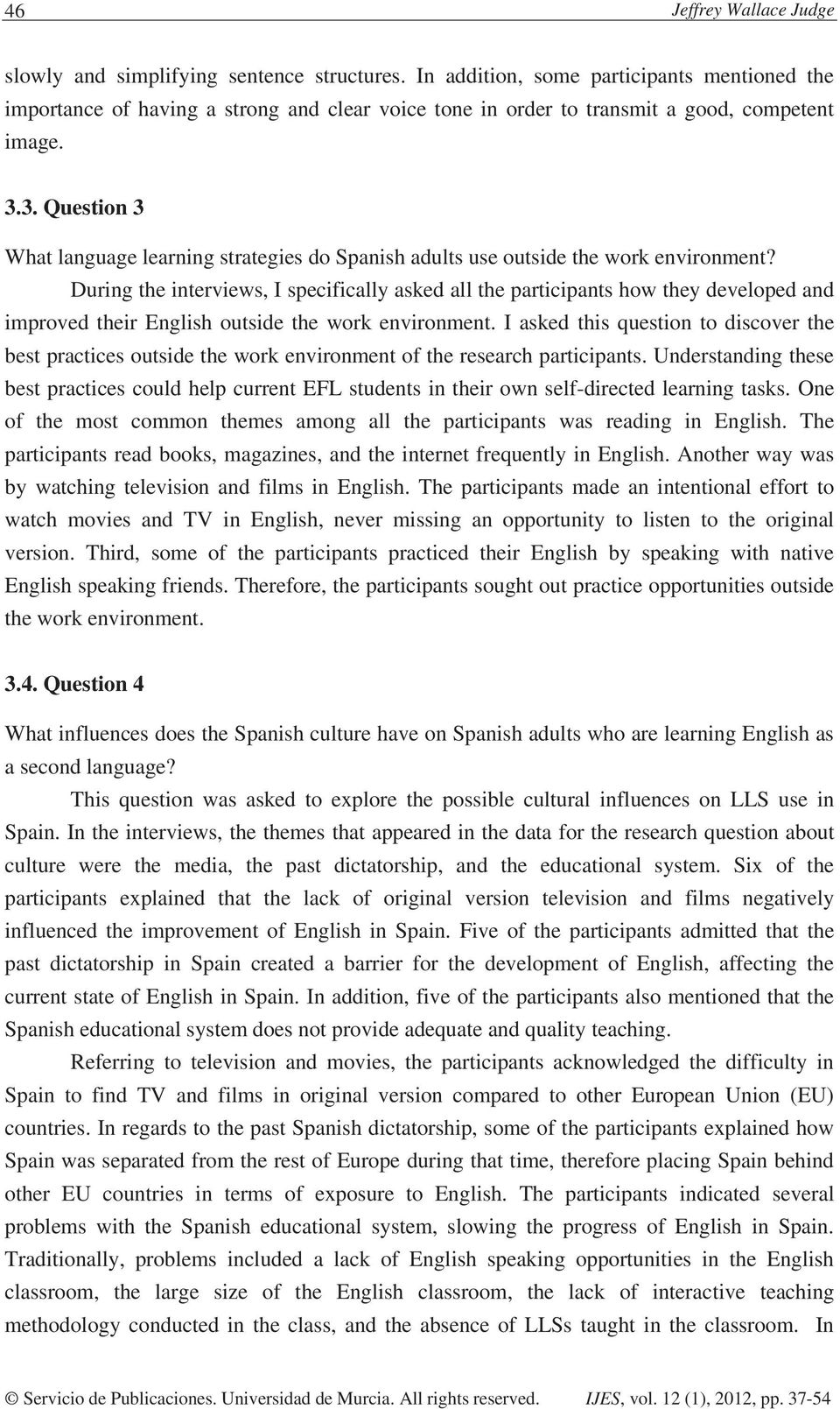 3. Question 3 What language learning strategies do Spanish adults use outside the work environment?