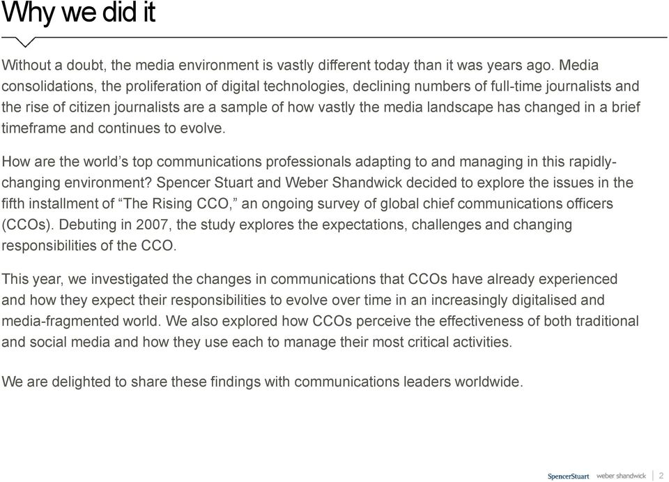 changed in a brief timeframe and continues to evolve. How are the world s top communications professionals adapting to and managing in this rapidlychanging environment?