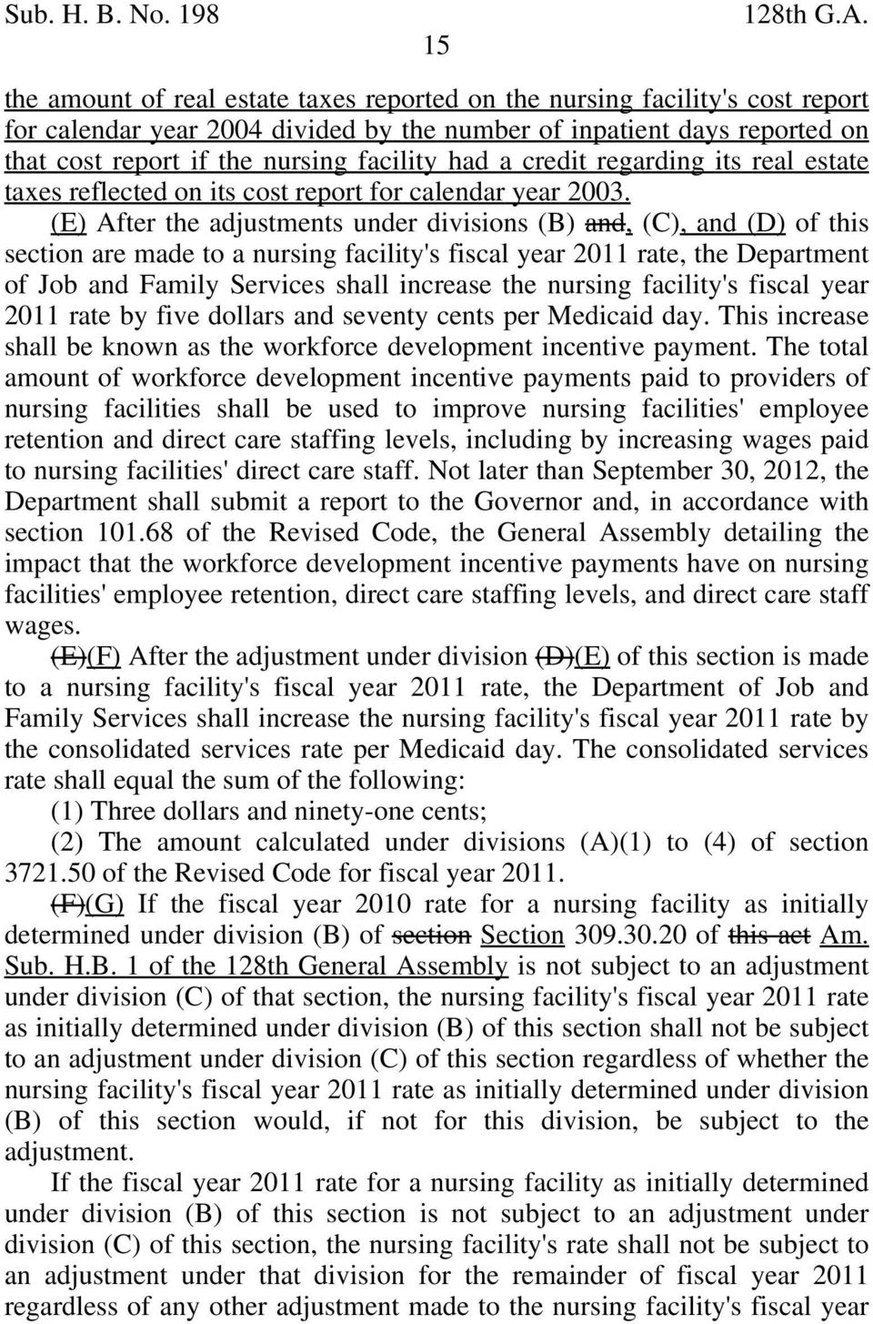 (E) After the adjustments under divisions (B) and, (C), and (D) of this section are made to a nursing facility's fiscal year 2011 rate, the Department of Job and Family Services shall increase the