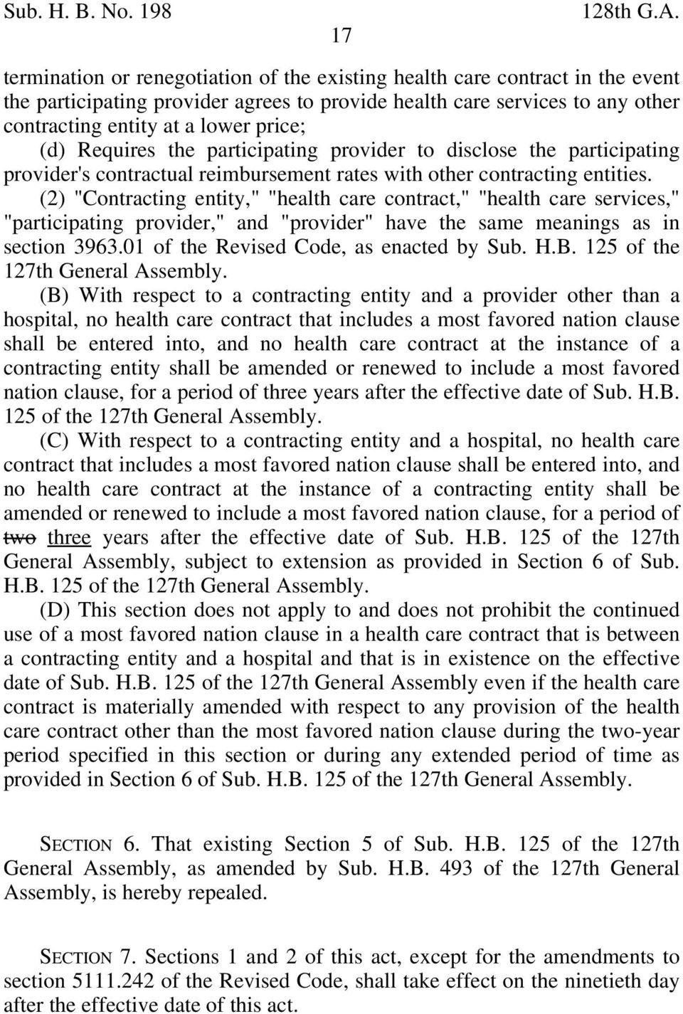 "(2) ""Contracting entity,"" ""health care contract,"" ""health care services,"" ""participating provider,"" and ""provider"" have the same meanings as in section 3963.01 of the Revised Code, as enacted by Sub."