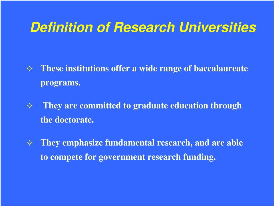 They are committed to graduate education through the doctorate.