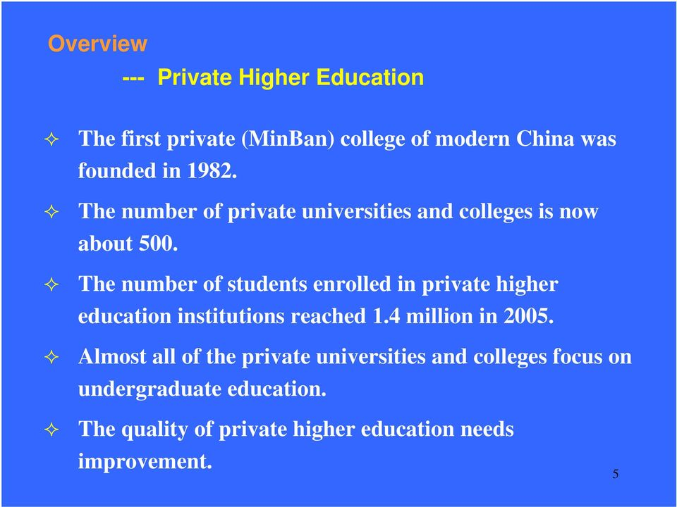 The number of students enrolled in private higher education institutions reached 1.4 million in 2005.