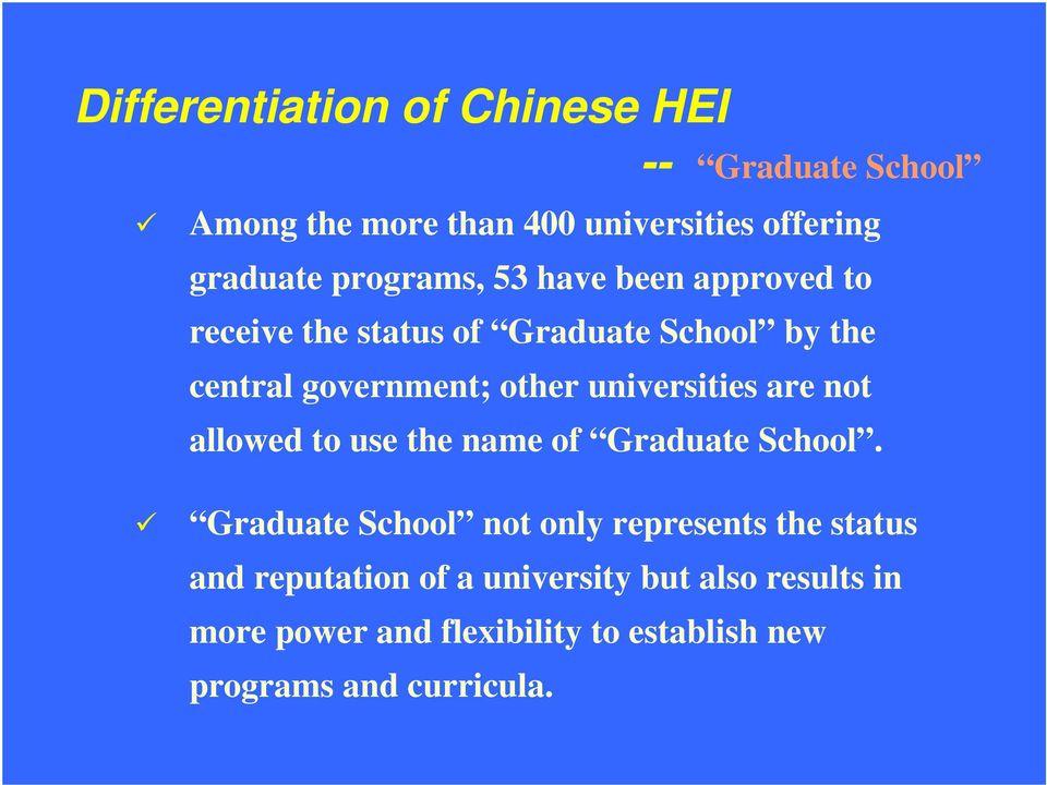 universities are not allowed to use the name of Graduate School.