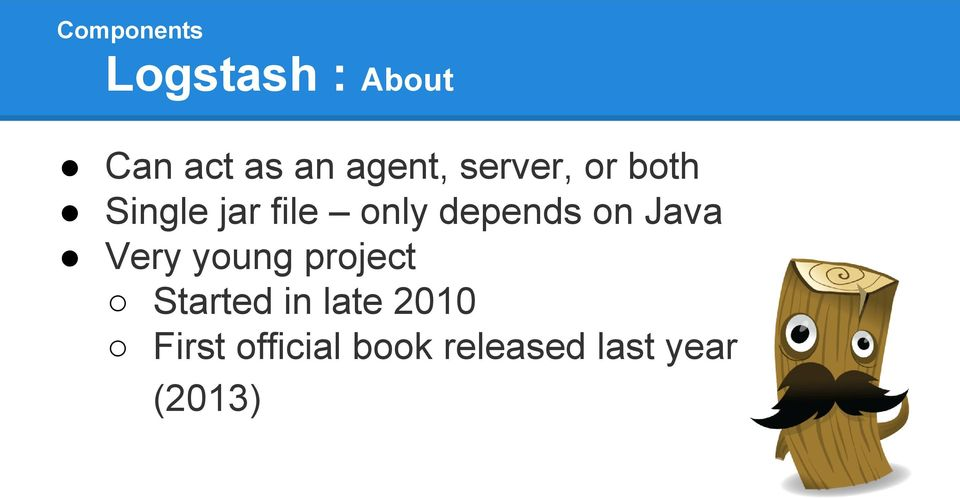 depends on Java Very young project Started in