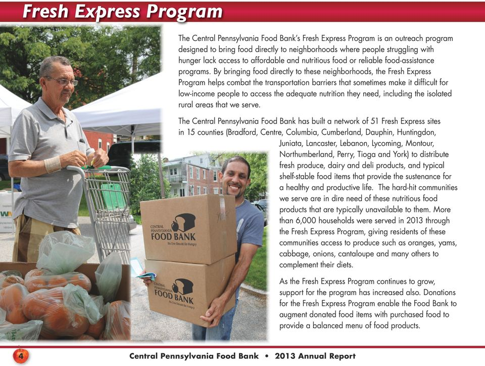 By bringing food directly to these neighborhoods, the Fresh Express Program helps combat the transportation barriers that sometimes make it difficult for low-income people to access the adequate
