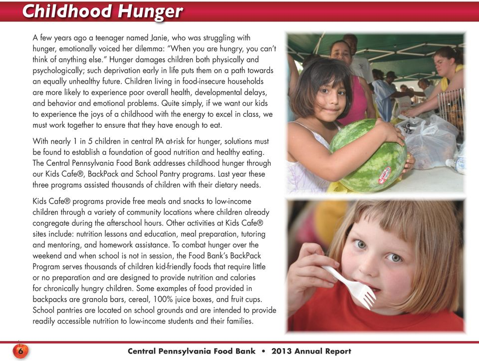 Children living in food-insecure households are more likely to experience poor overall health, developmental delays, and behavior and emotional problems.