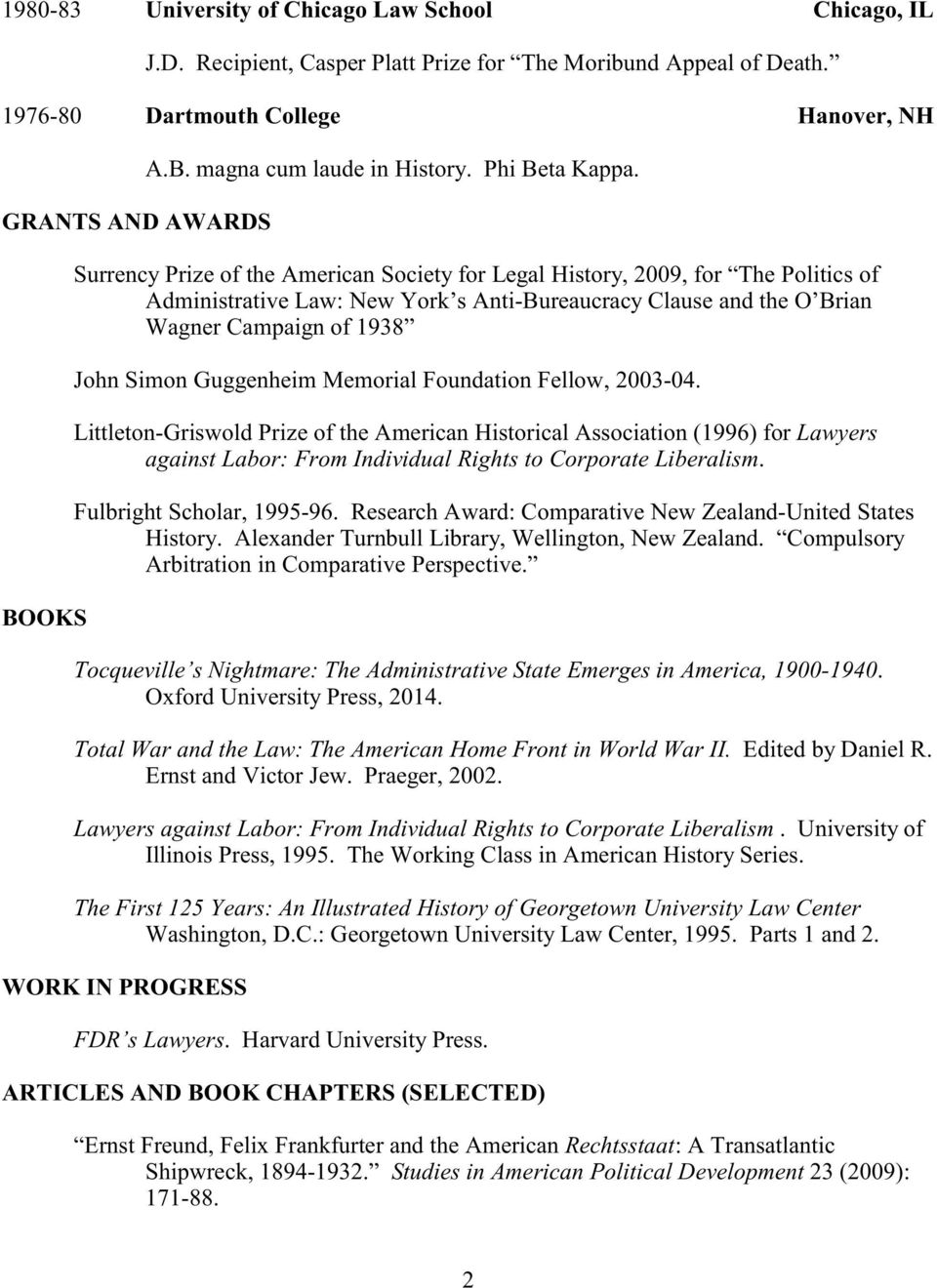 Surrency Prize of the American Society for Legal History, 2009, for The Politics of Administrative Law: New York s Anti-Bureaucracy Clause and the O Brian Wagner Campaign of 1938 John Simon
