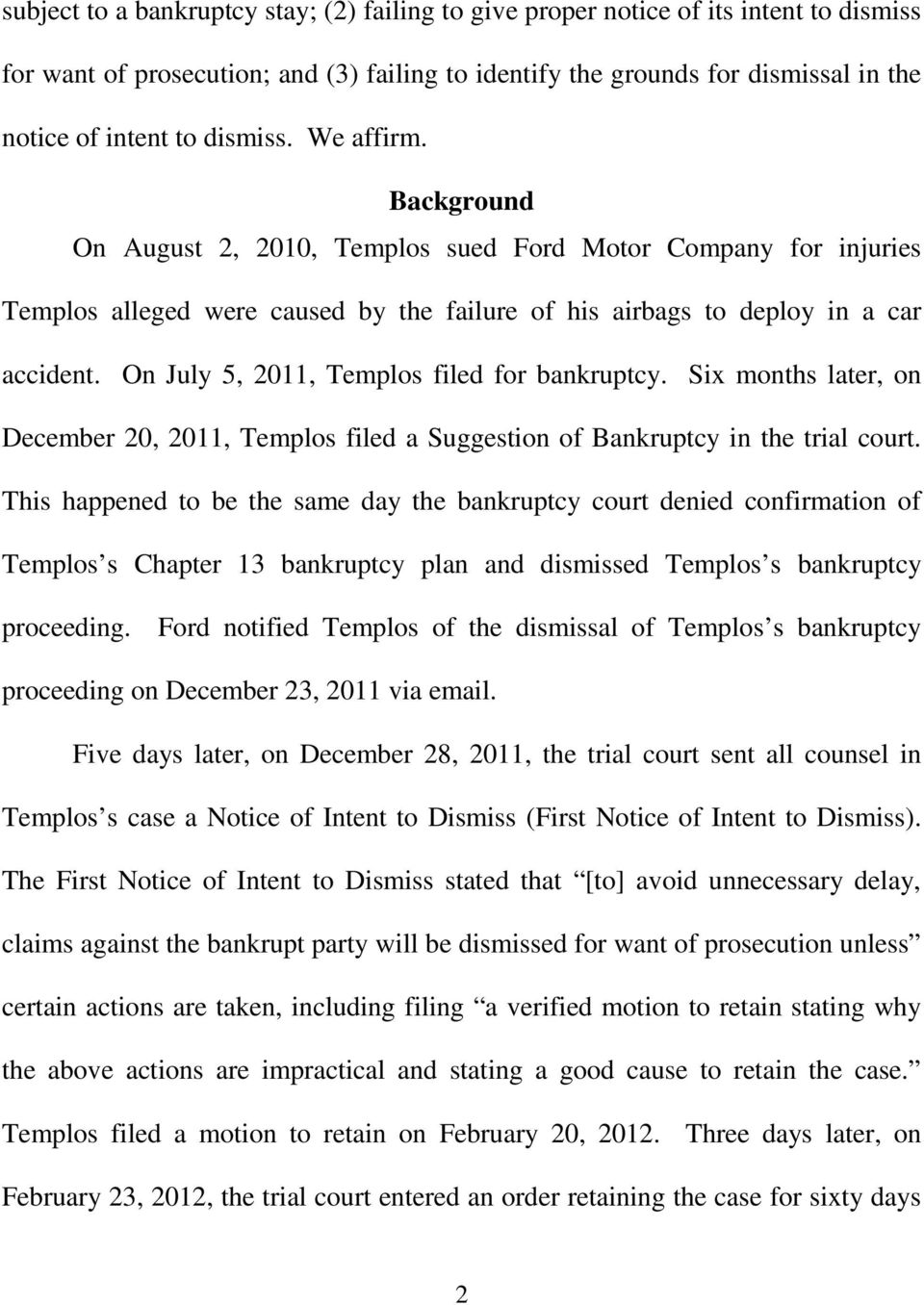 On July 5, 2011, Templos filed for bankruptcy. Six months later, on December 20, 2011, Templos filed a Suggestion of Bankruptcy in the trial court.