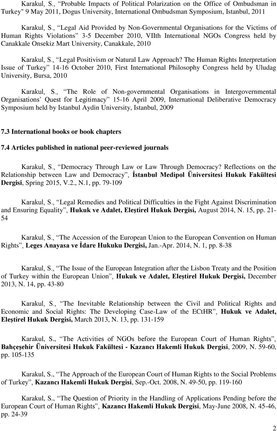 2010 Karakul, S., Legal Positivism or Natural Law Approach?