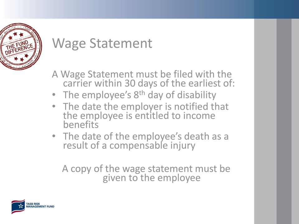that the employee is entitled to income benefits The date of the employee s death as a