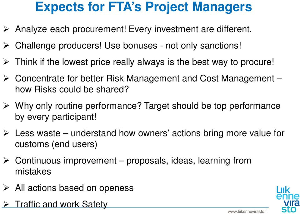 Concentrate for better Risk Management and Cost Management how Risks could be shared? Why only routine performance?