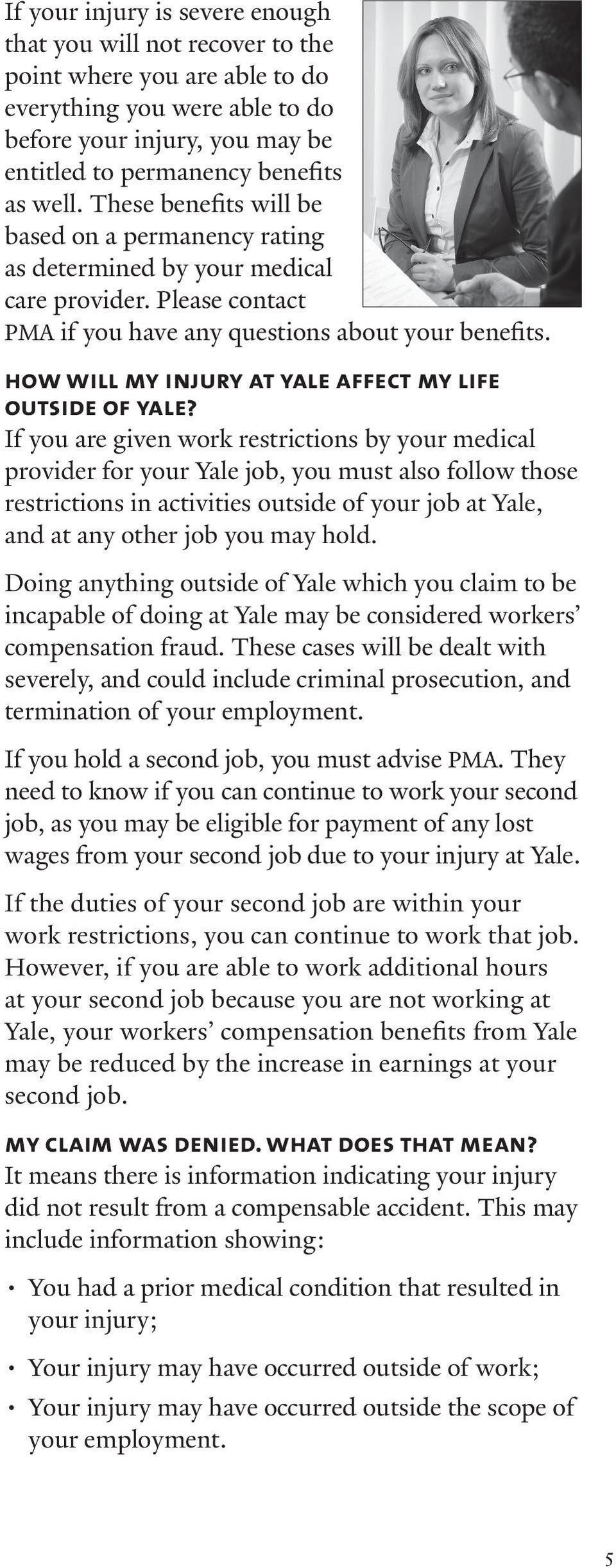 how will my injury at yale affect my life outside of yale?