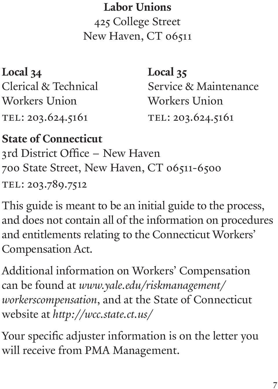 7512 This guide is meant to be an initial guide to the process, and does not contain all of the information on procedures and entitlements relating to the Connecticut Workers