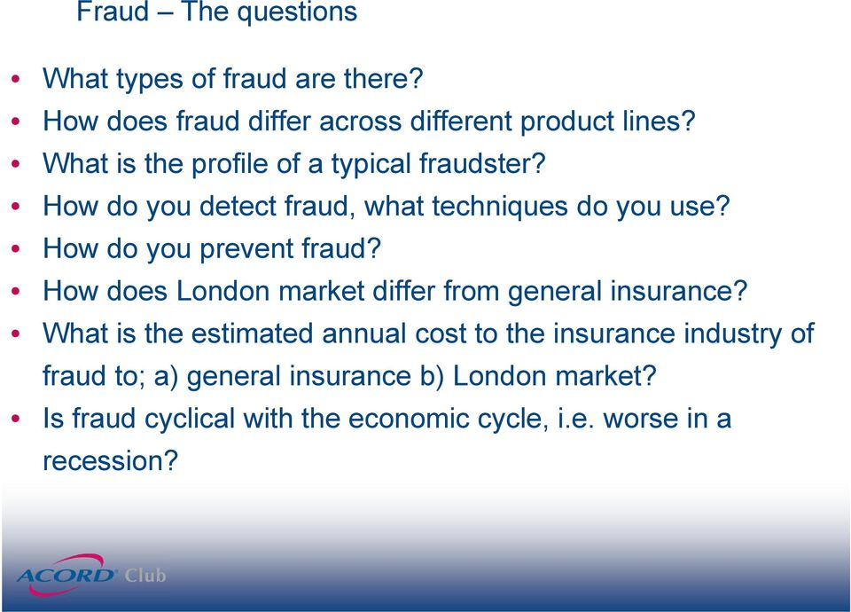 How do you prevent fraud? How does London market differ from general insurance?