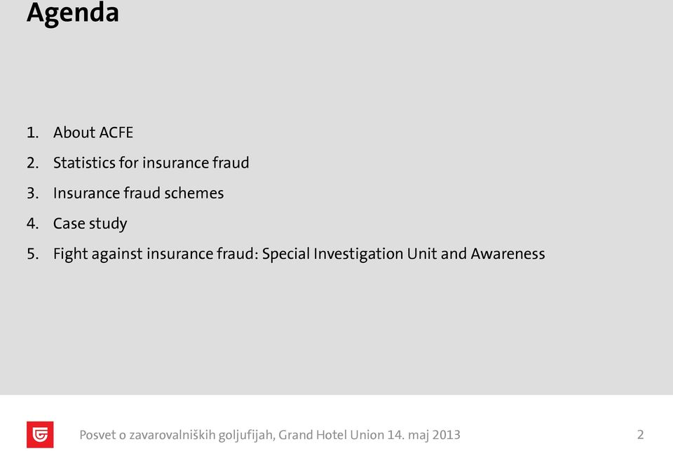 Insurance fraud schemes 4. Case study 5.