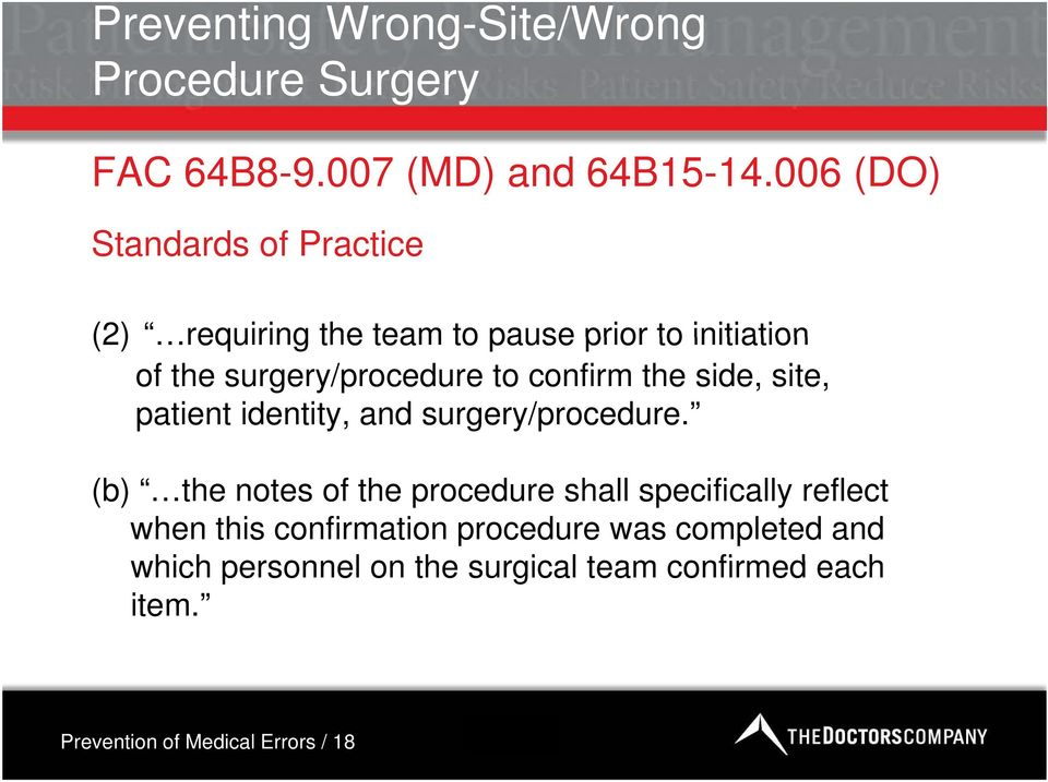 confirm the side, site, patient identity, and surgery/procedure.