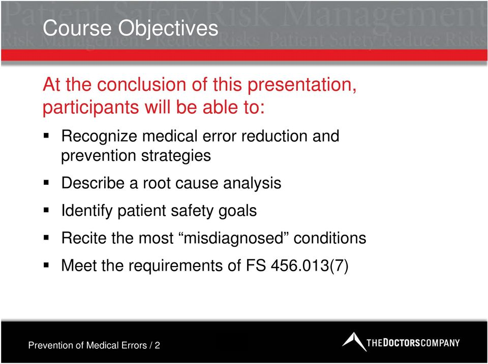 root cause analysis Identify patient safety goals Recite the most misdiagnosed