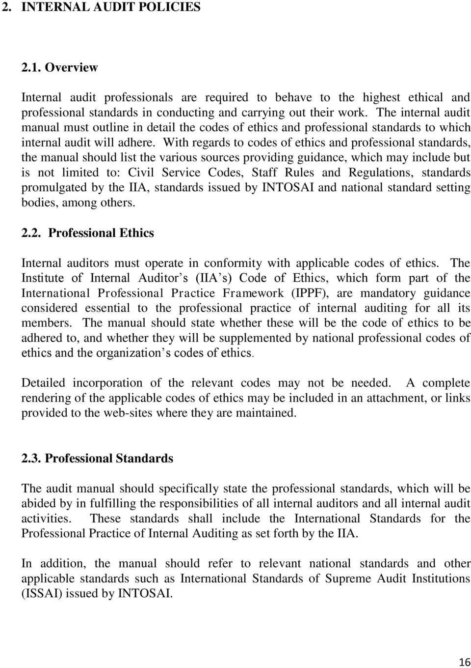 With regards to codes of ethics and professional standards, the manual  should list the various