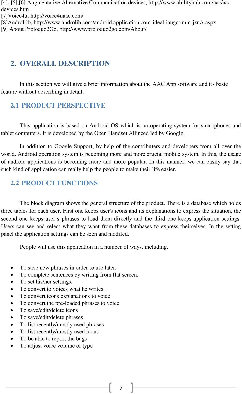 OVERALL DESCRIPTION In this section we will give a brief information about the AAC App software and its basic feature without describing in detail. 2.