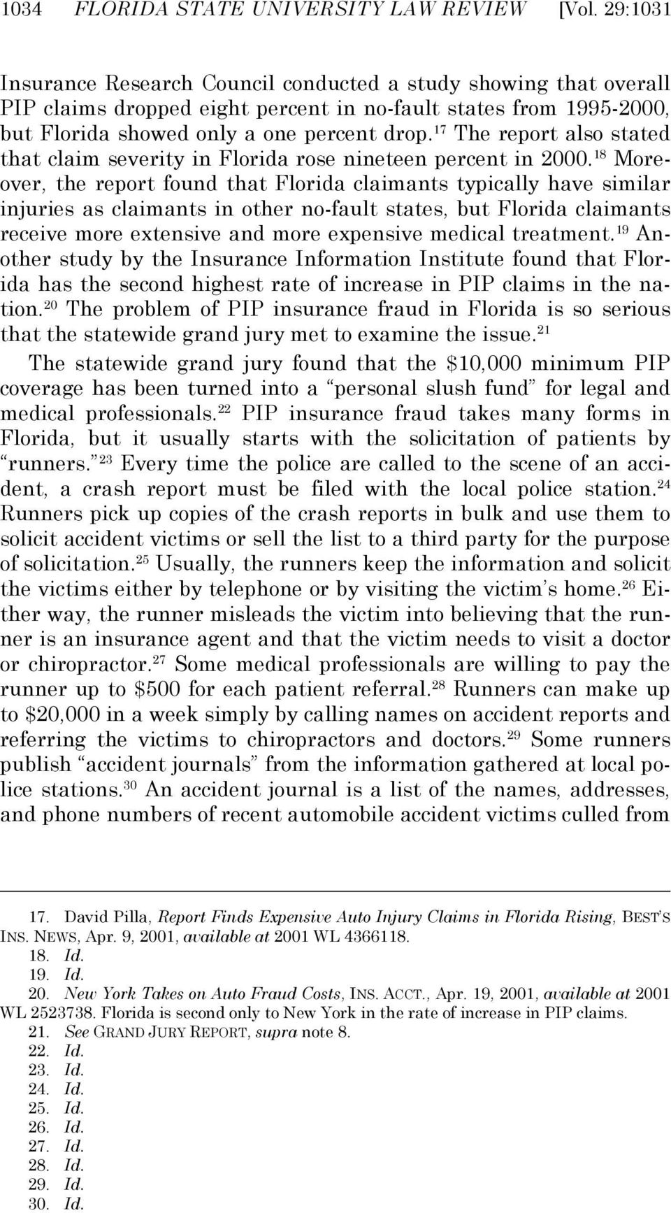 17 The report also stated that claim severity in Florida rose nineteen percent in 2000.