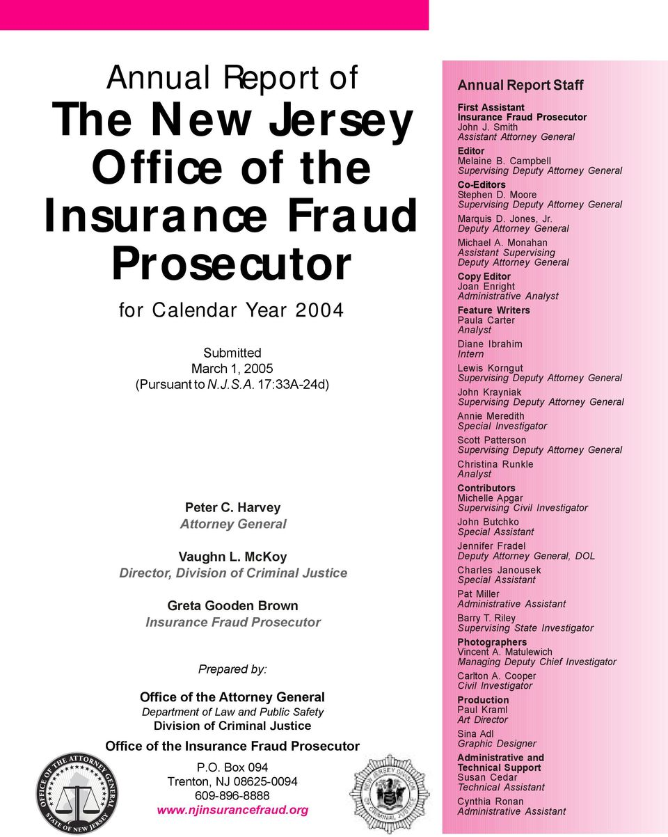 Office of the Insurance Fraud Prosecutor P.O. Box 094 Trenton, NJ 08625-0094 609-896-8888 www.njinsurancefraud.org Annual Report Staff First Assistant Insurance Fraud Prosecutor John J.