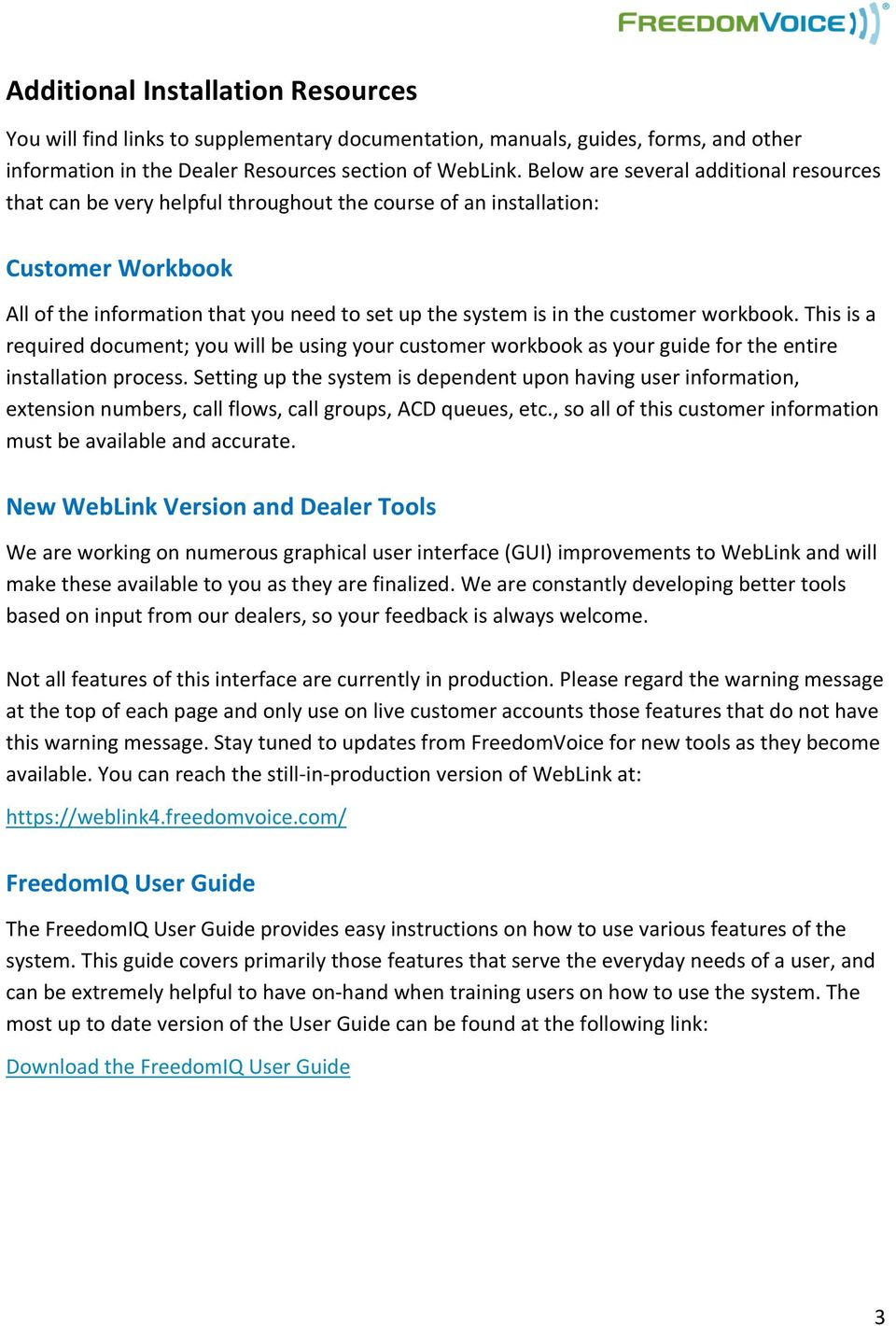 customer workbook. This is a required document; you will be using your customer workbook as your guide for the entire installation process.