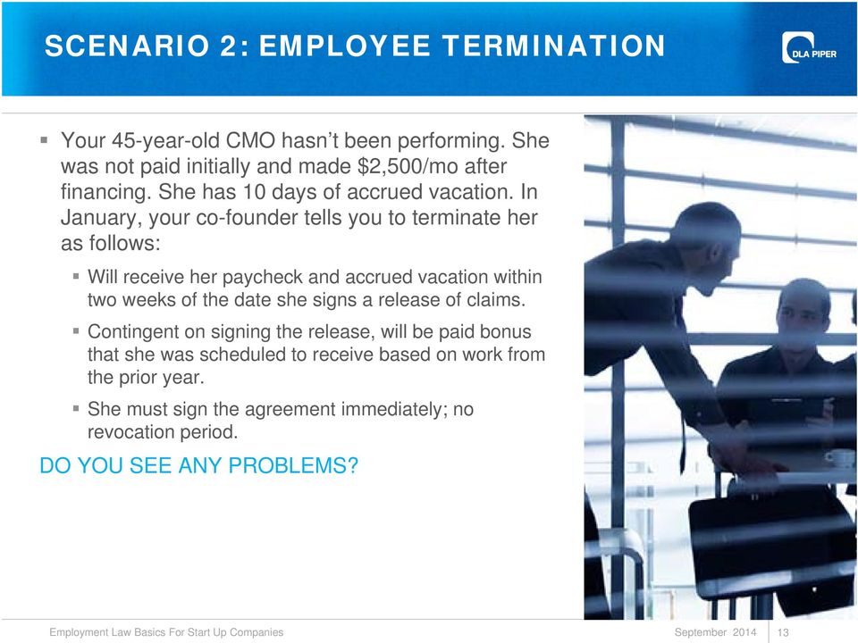 In January, your co-founder tells you to terminate her as follows: Will receive her paycheck and accrued vacation within two weeks of the