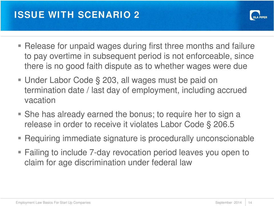 including accrued vacation She has already earned the bonus; to require her to sign a release in order to receive it violates Labor Code 206.