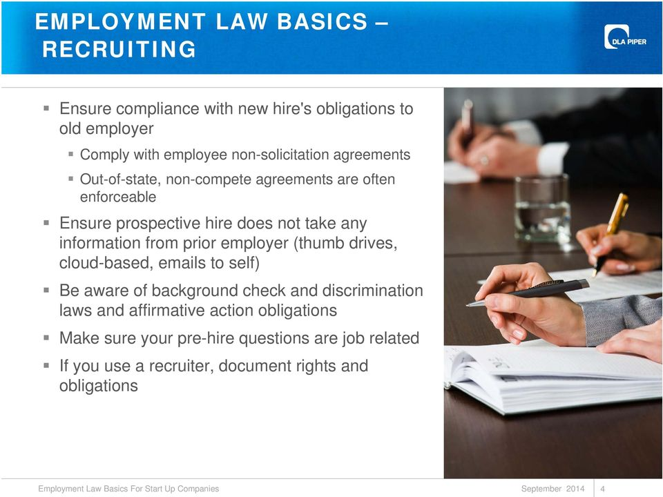 information from prior employer (thumb drives, cloud-based, emails to self) Be aware of background check and discrimination laws