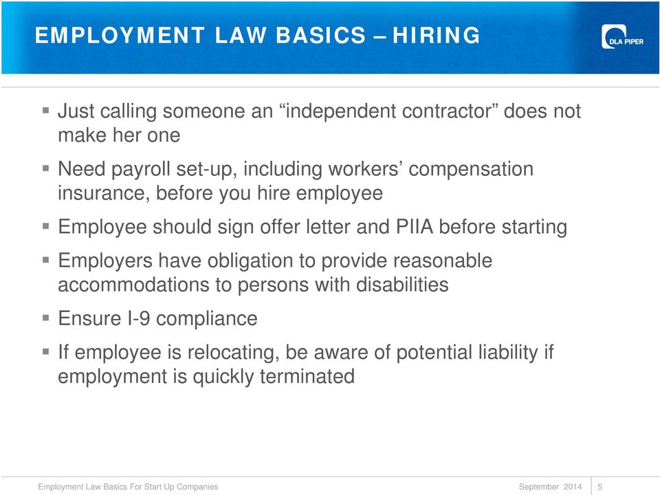 PIIA before starting Employers have obligation to provide reasonable accommodations to persons with disabilities