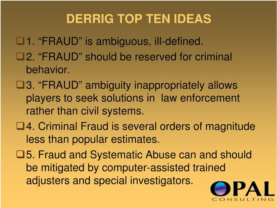 FRAUD ambiguity inappropriately allows players to seek solutions in law enforcement rather than civil