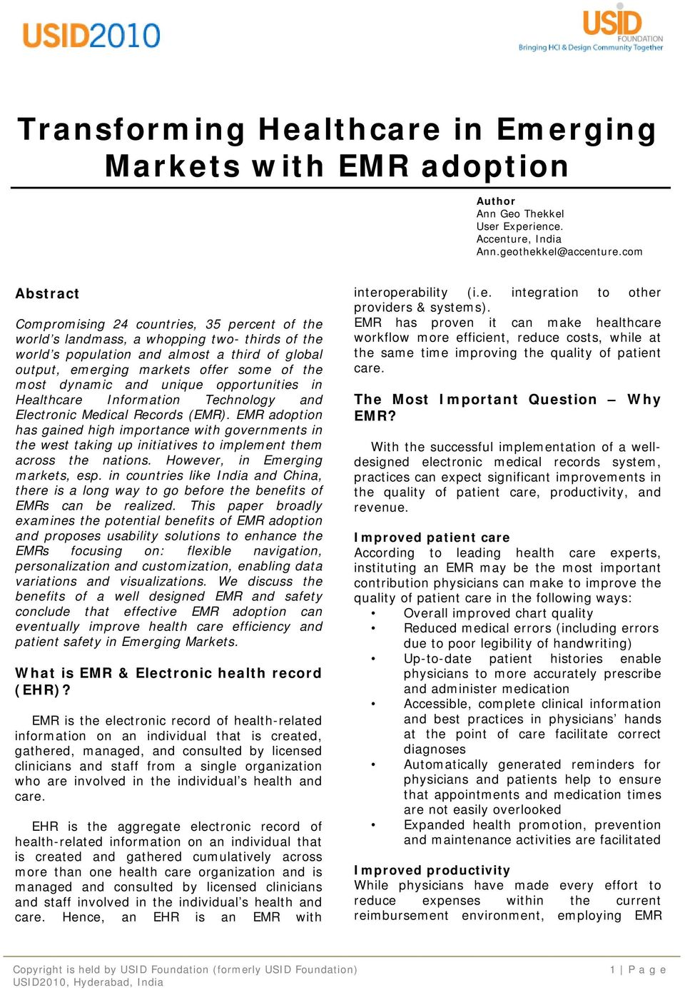 most dynamic and unique opportunities in Healthcare Information Technology and Electronic Medical Records (EMR).