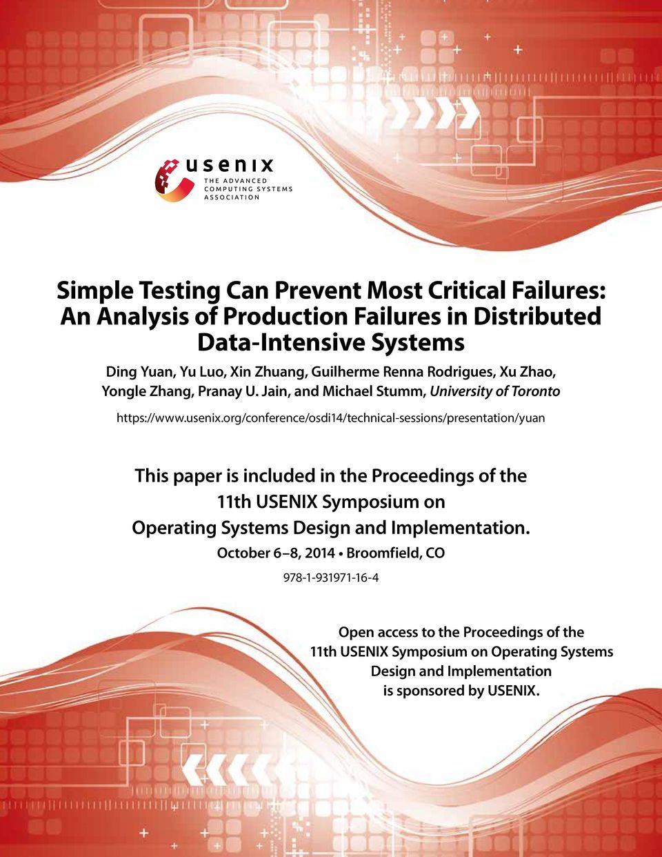 org/conference/osdi14/technical-sessions/presentation/yuan This paper is included in the Proceedings of the 11th USENIX Symposium on Operating Systems Design