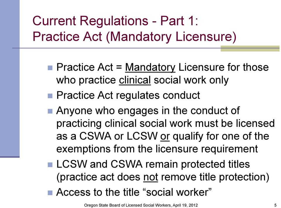 clinical social work must be licensed as a CSWA or LCSW or qualify for one of the exemptions from the licensure