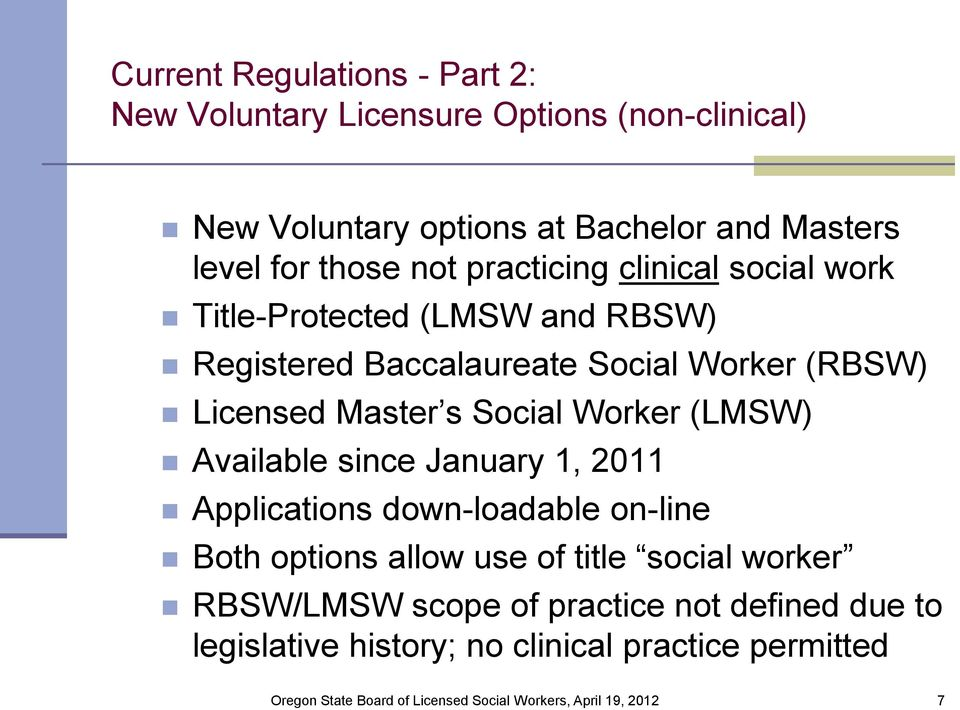 (RBSW) Licensed Master s Social Worker (LMSW) Available since January 1, 2011 Applications down-loadable on-line Both options