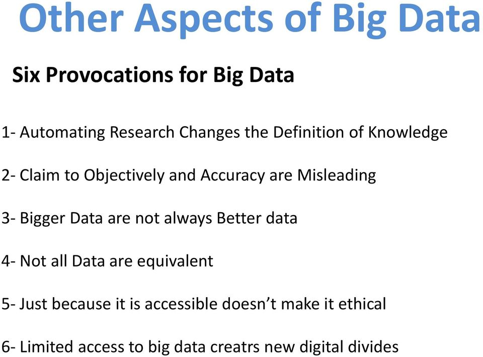 Bigger Data are not always Better data 4- Not all Data are equivalent 5- Just because it