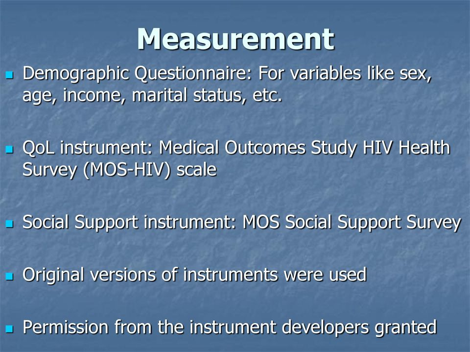 QoL instrument: Medical Outcomes Study HIV Health Survey (MOS-HIV) scale