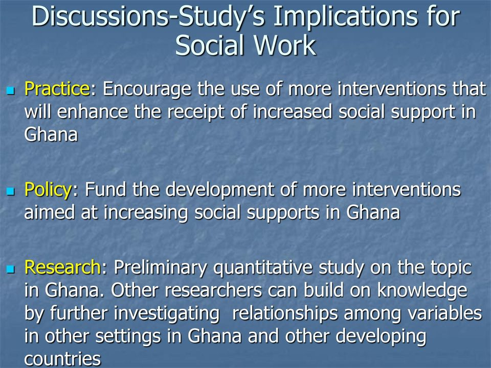 Ghana and other developing countries Practice: Encourage the use of more interventions that will enhance the receipt of
