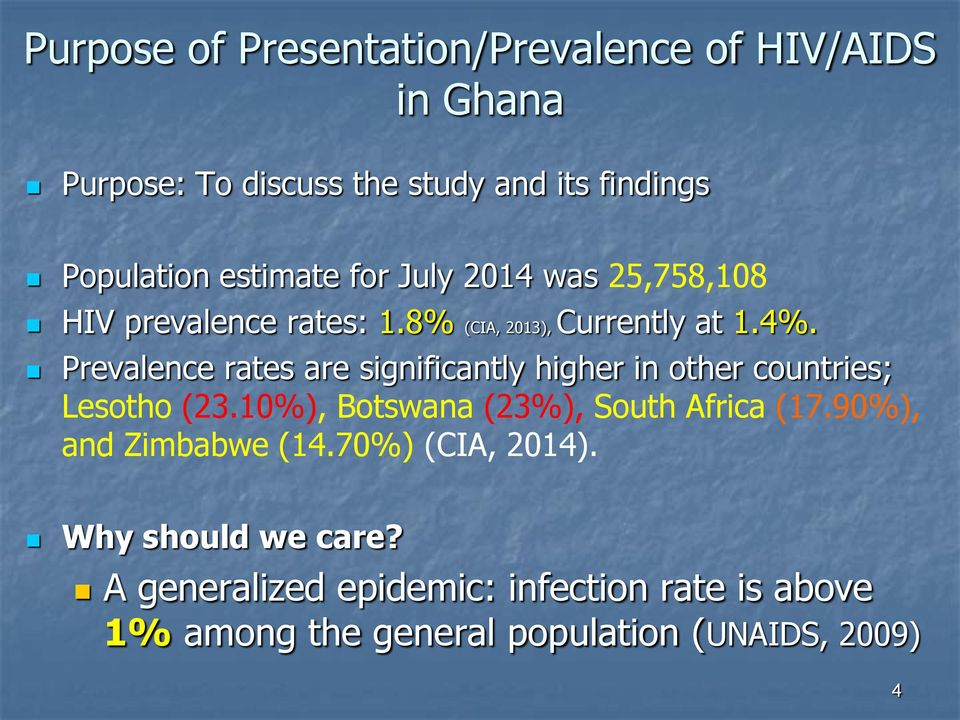 Prevalence rates are significantly higher in other countries; Lesotho (23.10%), Botswana (23%), South Africa (17.