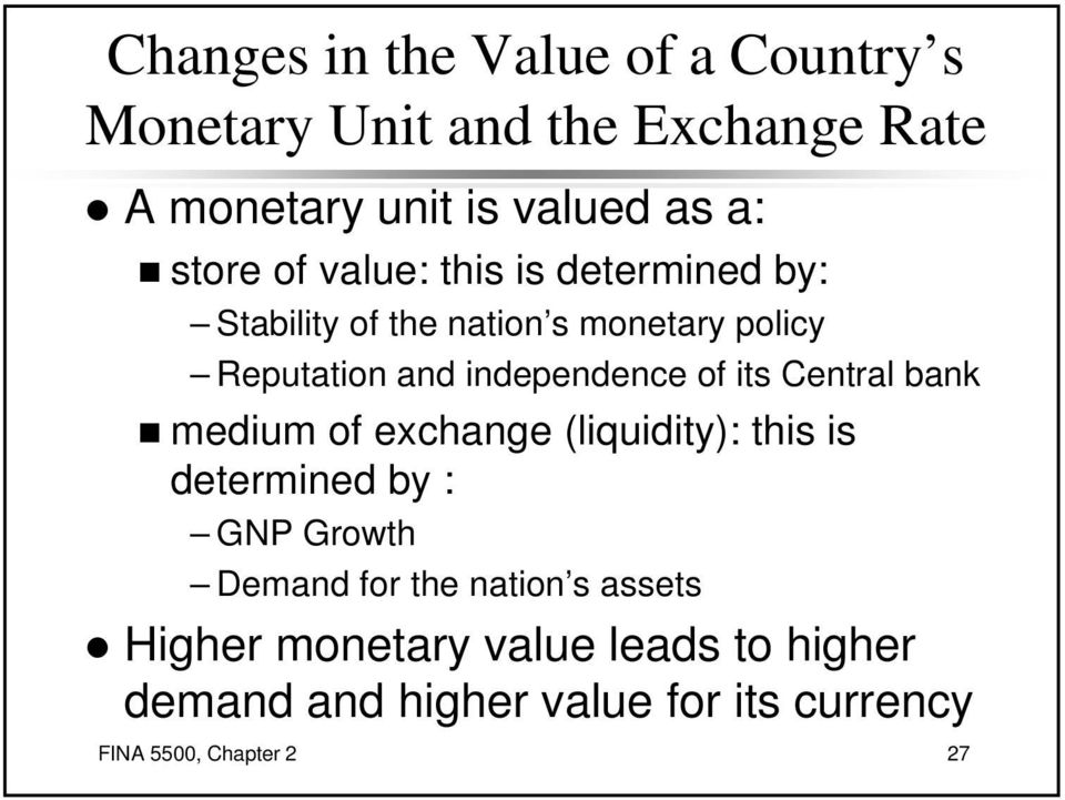 of its Central bank medium of exchange (liquidity): this is determined by : GNP Growth Demand for the nation