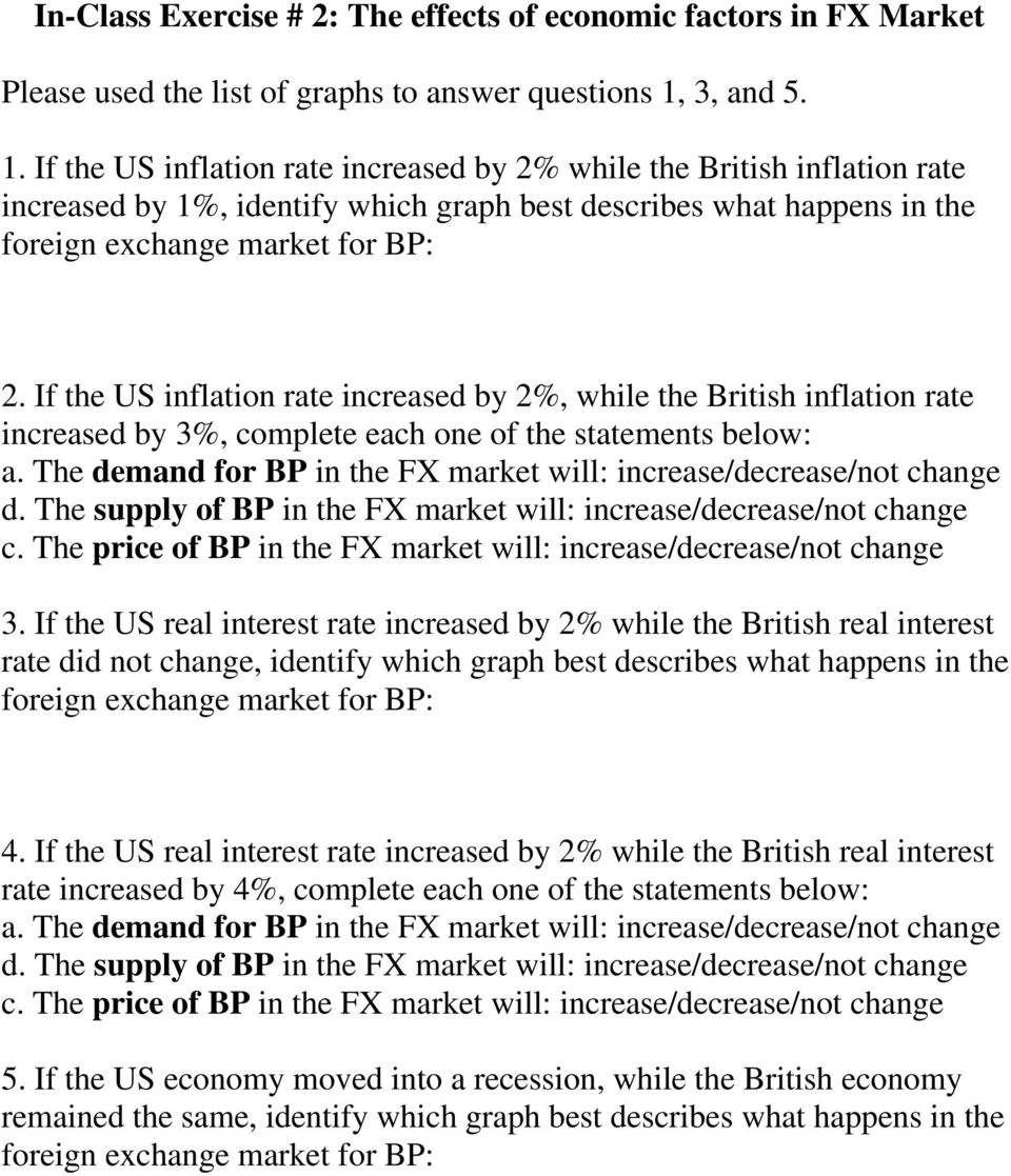 If the US inflation rate increased by 2%, while the British inflation rate increased by 3%, complete each one of the statements below: a.