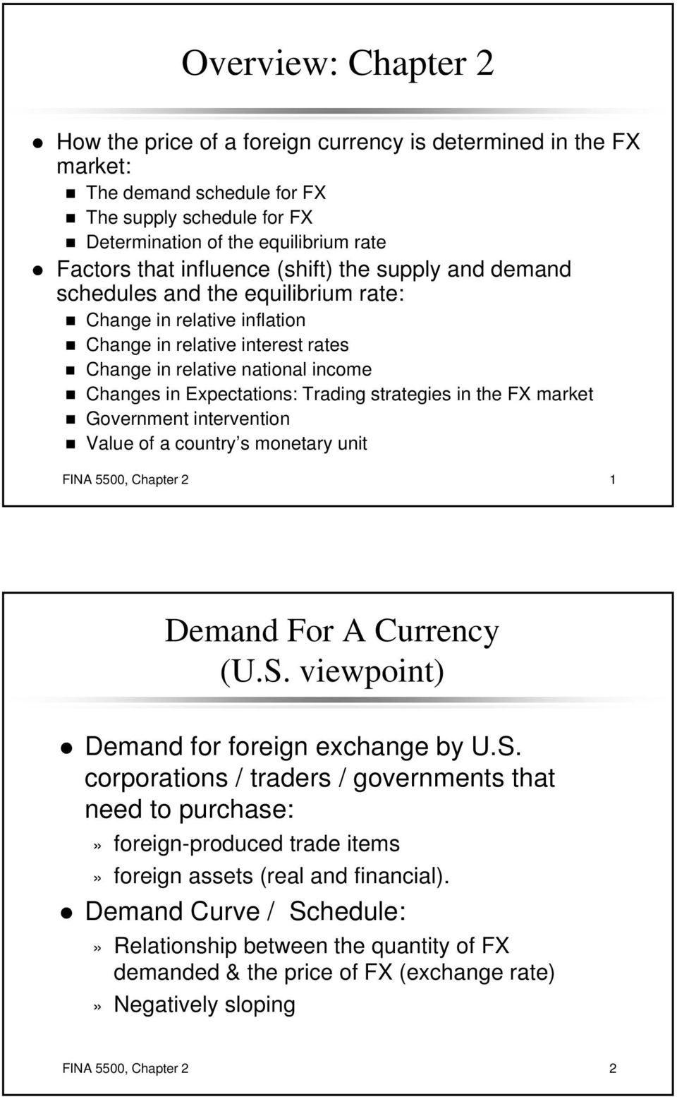 Trading strategies in the FX market Government intervention Value of a country s monetary unit FINA 5500, Chapter 2 1 Demand For A Currency (U.S.