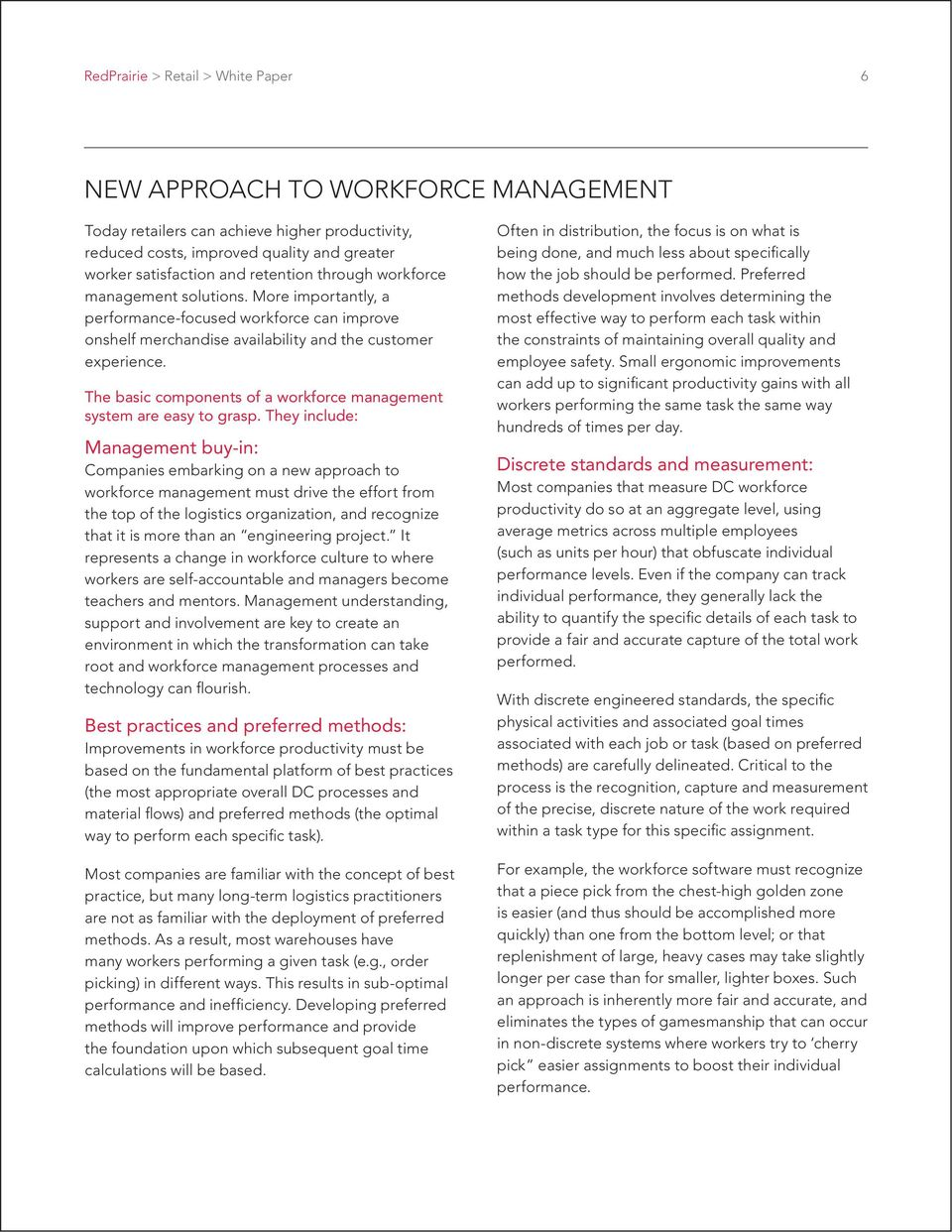 The basic components of a workforce management system are easy to grasp.