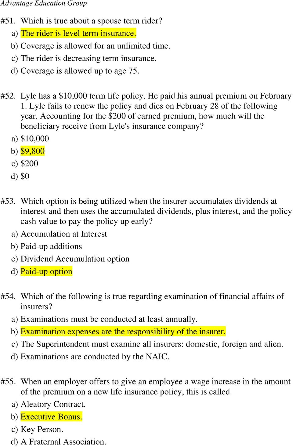 Accounting for the $200 of earned premium, how much will the beneficiary receive from Lyle's insurance company? a) $10,000 b) $9,800 c) $200 d) $0 #53.