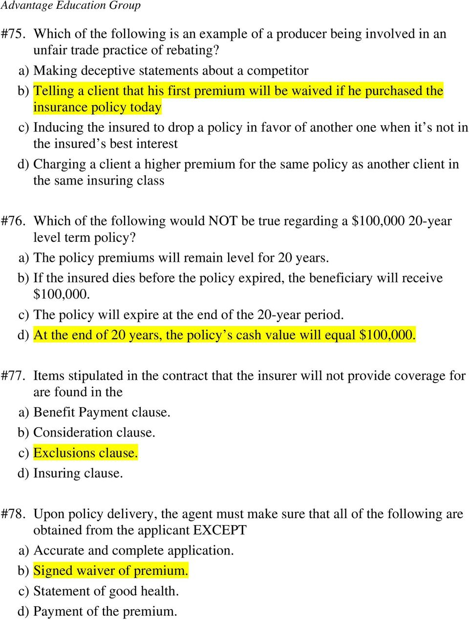 favor of another one when it s not in the insured s best interest d) Charging a client a higher premium for the same policy as another client in the same insuring class #76.