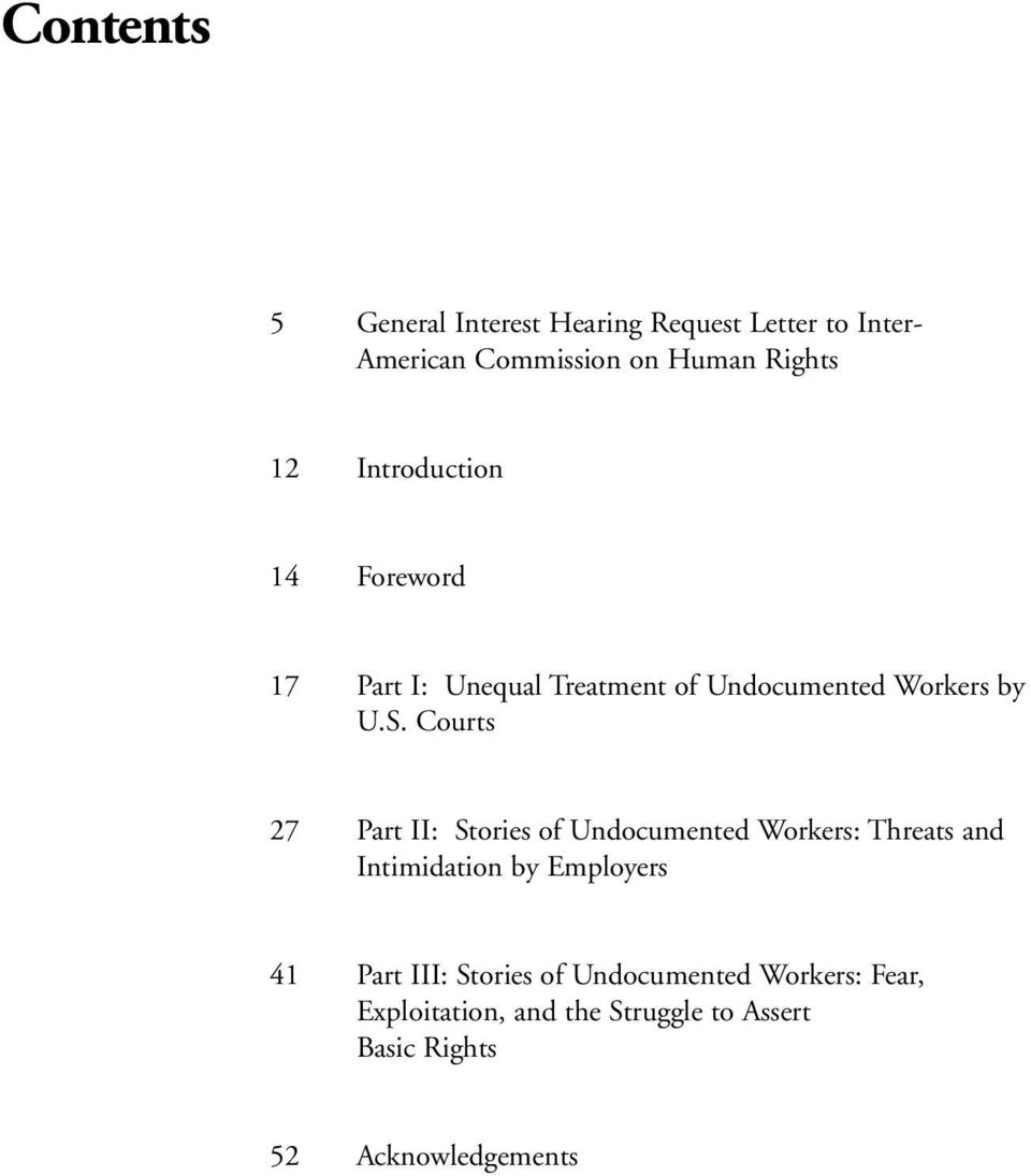 Courts 27 Part II: Stories of Undocumented Workers: Threats and Intimidation by Employers 41 Part