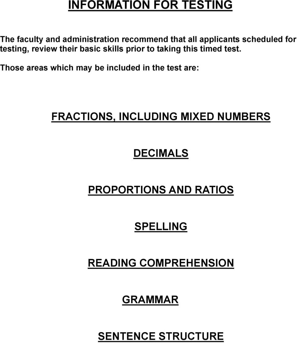 Those areas which may be included in the test are: FRACTIONS, INCLUDING MIXED NUMBERS