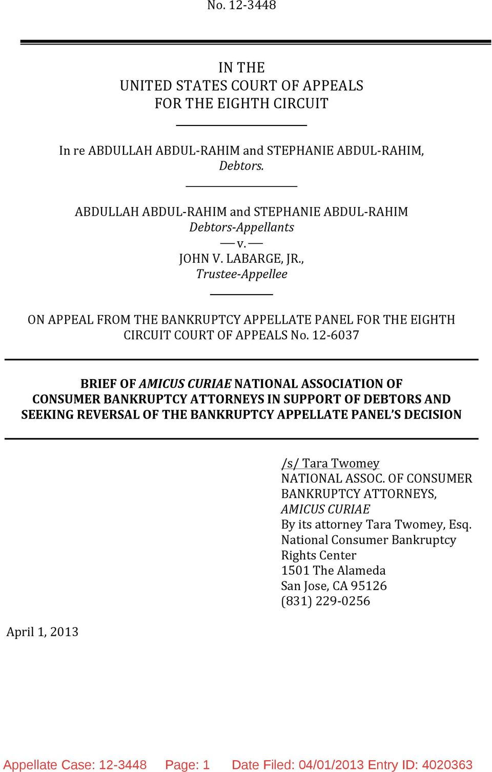 , Trustee- Appellee ON APPEAL FROM THE BANKRUPTCY APPELLATE PANEL FOR THE EIGHTH CIRCUIT COURT OF APPEALS No.